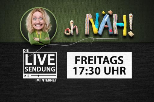 oh NÄH! – Inside Nähmaschine - mit Anne Liebler (Sendung am 21.06.2019)